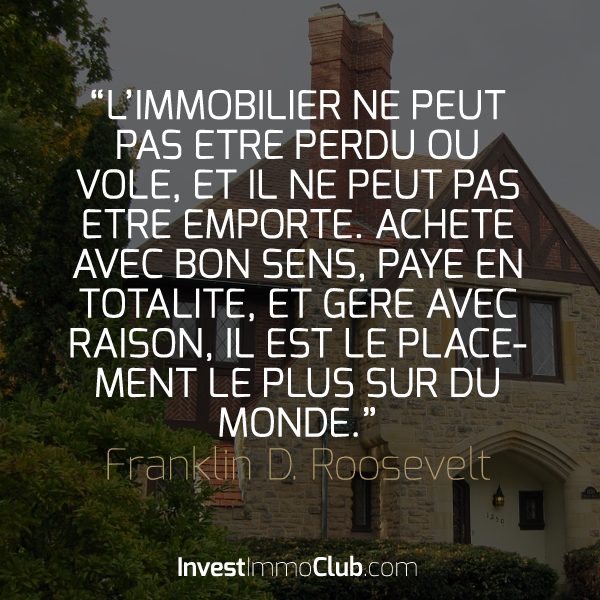 InvestImmoClub-Citations-01-LimmobilierNePeuxPasEtrePerdu