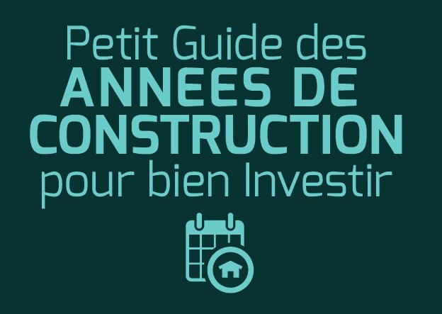 Année construction immobilier pour bien investir