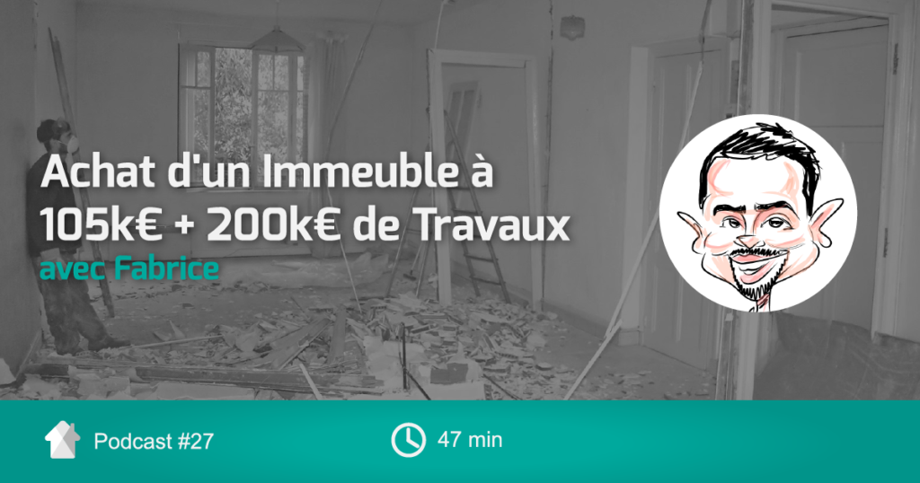 InvestImmoClub-Podcast-Ep27-Travaux200K