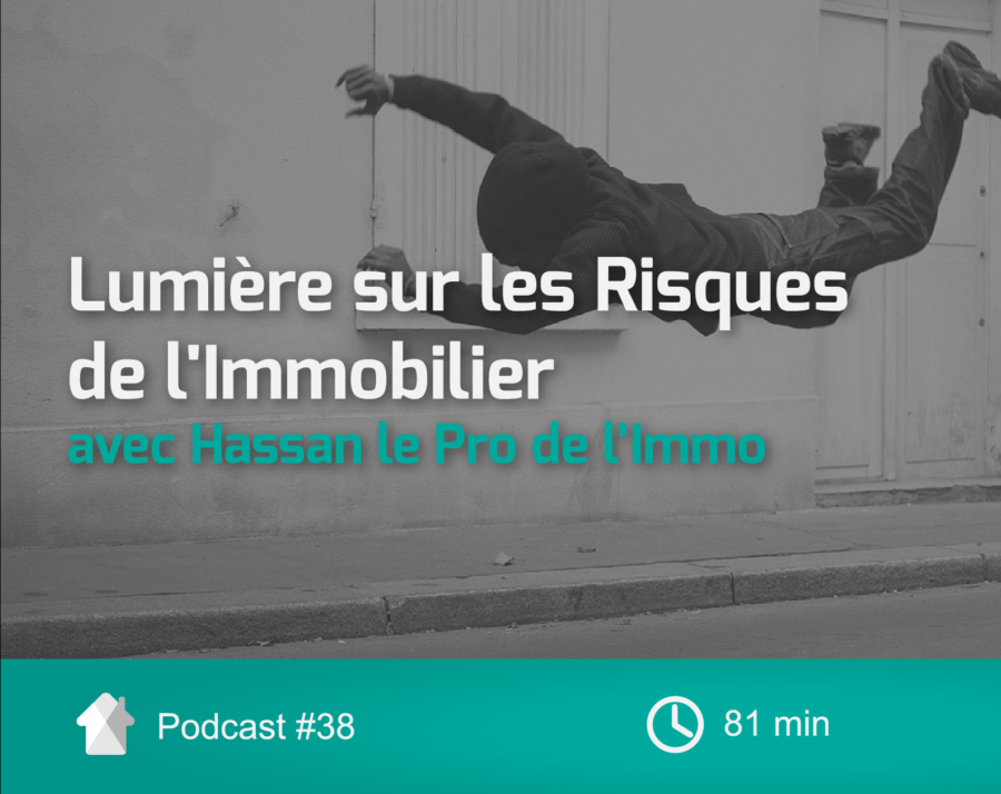 Cover-Ep38-Risques-de-L-Immobilier-Interview-Hassan-Pro-de-l'Immo